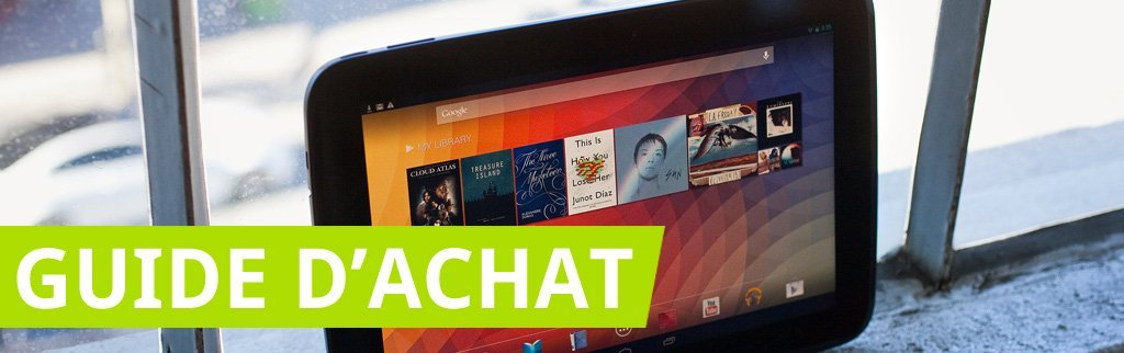 Guide d'achat tablette Android : Nexus 10, Xperia Tablet S, Transformer Pad (TF300T), Galaxy Note 10.1, etc.