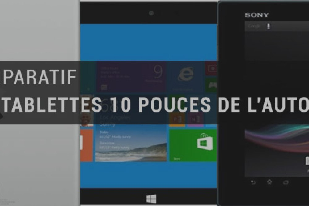 Comparatif des tablettes 10 pouces du moment : iPad Air, Surface 2, Lumia 2520, Xperia Tablet Z, Galaxy Note 10.1 2014 et Transformer Book Trio