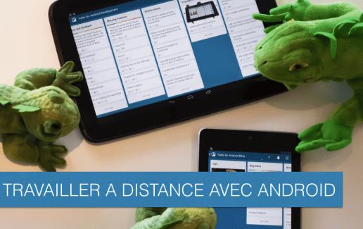18 outils pour travailler à distance avec Android
