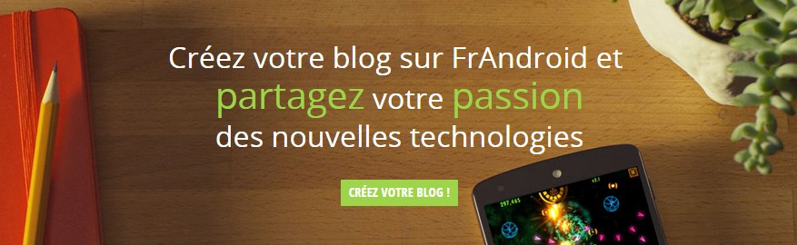 Les Blogs : découvrez les meilleurs articles de la communauté FrAndroid !
