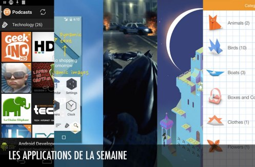 Les apps de la semaine : Podcast Addict, Total Launcher, The Dark Knight Rises, Monument Valley, How to make origami