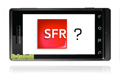 Motorola Milestone (Droid) avec SFR ?