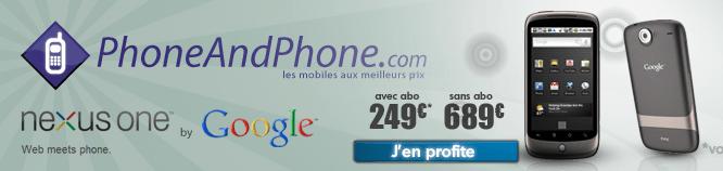 Le Nexus One disponible chez PhoneAndPhone, Rue Du Commerce…