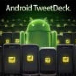 Tweetdeck disponible sur l'Android Market !