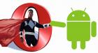 Opera Mobile reçoit une mise à jour sous Android
