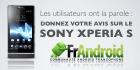 [Appel à témoignage] Donnez votre avis sur le Sony Xperia S !
