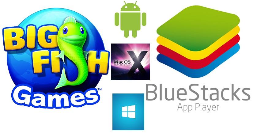 Des jeux Android sur PC et Mac grâce à Big Fish et Bluestacks