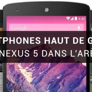 Comparatif des smartphones haut de gamme de 5 pouces (fin 2013) : Nexus 5, LG G2, Xperia Z1, Galaxy S4, HTC One (et Nexus 4)