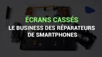 Petits et gros réparateurs de smartphones, le business des écrans cassés