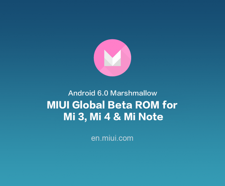 MIUI 7 : Android 6.0 Marshmallow arrive en version internationale sur Xiaomi Mi 3, Mi 4 et Mi Note
