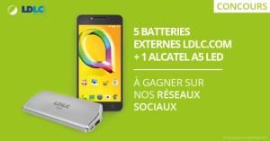 🔥 Concours : un Alcatel A5 LED et 5 batteries externes à gagner avec LDLC !