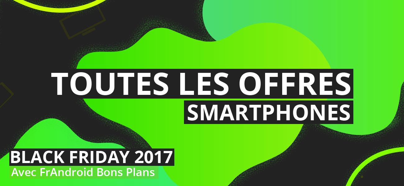 🔥 Cyber Monday 2017 : toutes les offres et bons plans Smartphone