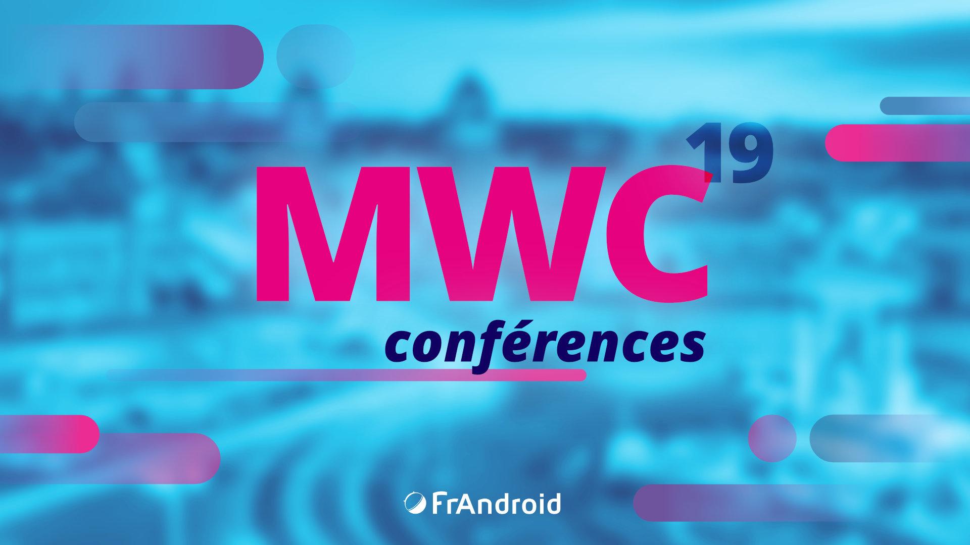 MWC 2019 : les dates et heures des conférences à ne pas rater