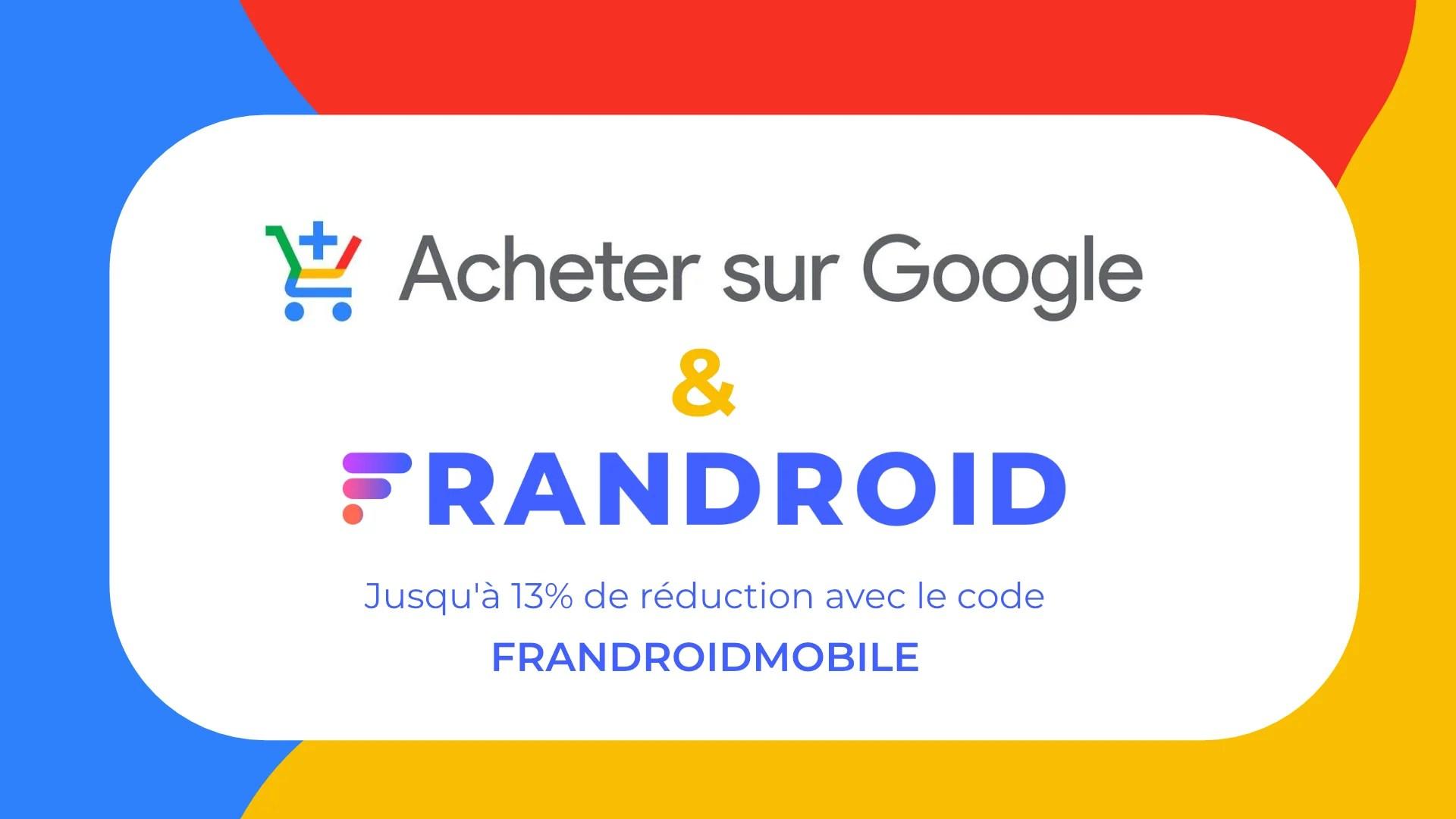 Frandroid et Acheter sur Google : un code promo exclusif sur notre sélection smartphones et accessoires