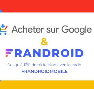 Dernière chance pour les offres exclusives Frandroid sur Acheter sur Google