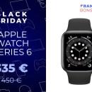 L'Apple Watch Series 6 chute déjà à 335 euros pour le Black Friday