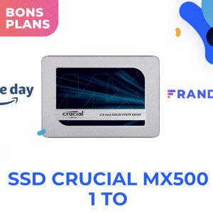 Crucial MX500 : ce SSD très populaire est en promotion pour le Prime Day