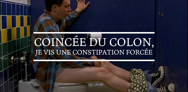 big-coincee-colon-constipation-forcee-temoignage