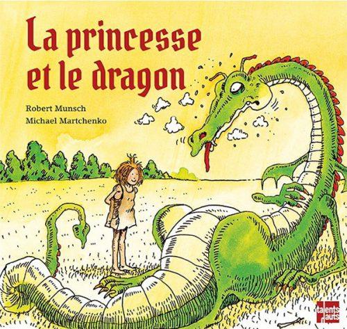 La princesse et le dragon, Robert Munsch et Michael Martchenko, Talents Hauts