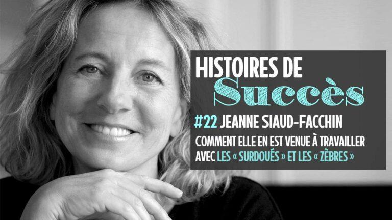 «jeanne-siaud-facchin-histoires-succes»