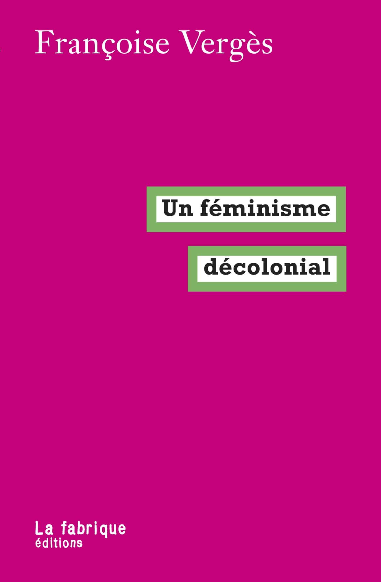 Françoise Vergès, Un féminisme décolonial