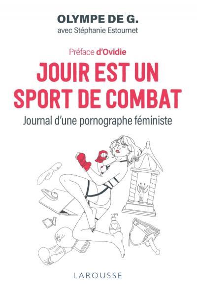 La couverture du livre Jouir est un sport de combat d'Olympe de G. aux Éditions Larousse